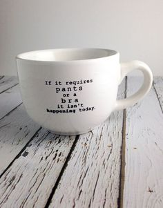 Whatever the reason, some days are meant for staying in your PJs all day. Made by Montana based company, Meriwether Design. This ceramic coffee mug holds 18o...
