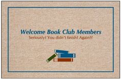 """Welcome Book Club Member Doormat by High Cotton Inc.. $19.99. Perfect bound stitched edges.. Doormat is 18"""" x 27"""". Easy care; wash with hose and a brush. Dry flat.. Practical and useful. Great gift.. Doormat: Welcome Book Club Member doormat - Humorous, durable doormat. A great way to welcome guests. Manufactured in USA."""