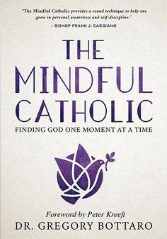 The Mindful Catholic (Hardcover)