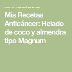 Mis Recetas Anticáncer: Helado de coco y almendra tipo Magnum