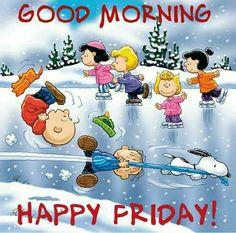 GOOD MORNING: HAPPY FRIDAY !!!!