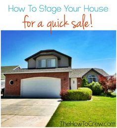 How To Stage Your House for a quick sale on TheHowToCrew.com