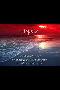 Hope is...
