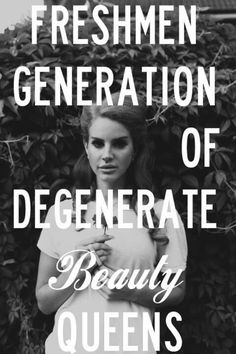This Is What Makes Us Girls- Lana Del Rey