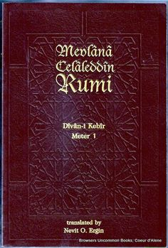 Rumi books at Browsers Uncommon Books Divan-i Kebir Meter 1 by Mövlana Cəlaləddin Rumi translated by Nevit O. Rumi Books, Coeur D'alene, Saving Money, Effort, Save My Money, Money Savers, Frugal