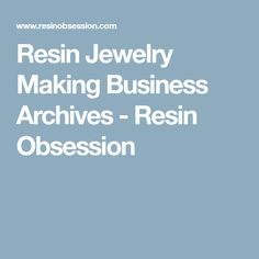Resin Jewelry Making Business Archives - Resin Obsession