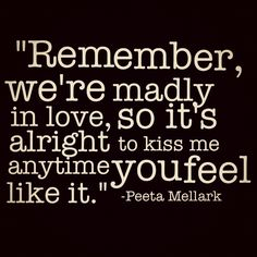 Peeta Mellark Quotes. One of My Favorites!