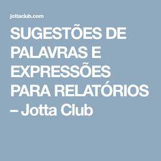 SUGESTÕES DE PALAVRAS E EXPRESSÕES PARA RELATÓRIOS – Jotta Club