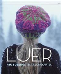 Luer; Fru Solengs strikkeoppskrifter. Luer til hele familien.