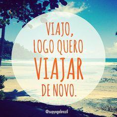 """@instabynina's photo: """"Porque viajar é tudo de bom!!! #regram @supyogabrazil e arte ByNina. #frases #citações #viajar #amoviajar #praia #syblifestyle #instabynina"""""""