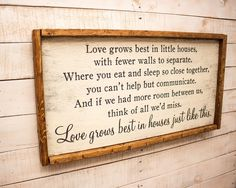 Love Grows Best In Little Houses Sign | Love Grows Best | Rustic Wood Sign 11x20