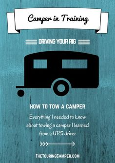 Everything I needed to know about towing a camper I learned from a UPS driver. Find out what safety tips are essential for RVers.