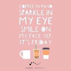 Smile! It's Friday!! #friyay #smile #sparkle #friday #onsenjaponica