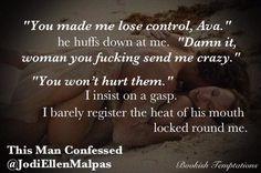 "@BookishTemptations: ""Control it, Ava. Don't make me stop."" #ThisManConfessed @Jodi Wissing Wissing Ellen"