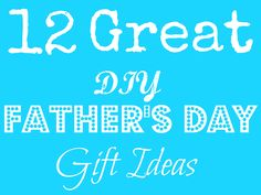 12 Great DIY Father's Day Gift Ideas