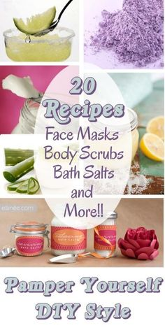 Pamper Yourself {DIY Style} 20 Recipes for those of you crazy about natural scrubs, face masks, bath salts, soaps and bubbles...