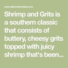 Shrimp and Grits is a southern classic that consists of buttery, cheesy grits topped with juicy shrimp that's been cooked with bacon and sub dried tomatoes. Cooking Bacon, Cooking Recipes, Easy Shrimp And Grits, Cheesy Grits, Shrimp Dishes, Calamari, Dried Tomatoes, Main Dishes, Southern