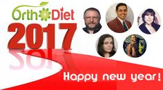 Alain Menzel Véronique Duivon Djalil Merazka Zeb Sh and myself and the whole OrthoDiet team Jack Blum Alain Tuan Qui Nicolas Liberté wish you all the best for this year 2017. Full of health happiness energy and success for 2017. This year will be the beginning of great projects and surprises. The team thanks you for following and sharing your experiences and knowledge. Very interesting and rich collaborations will be born this year .. wish you a lot happiness .. Never forget Your health is…