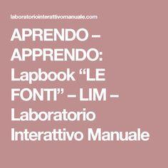 """APRENDO – APPRENDO: Lapbook """"LE FONTI"""" – LIM – Laboratorio Interattivo Manuale"""