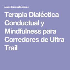 Terapia Dialéctica Conductual y Mindfulness para   Corredores de Ultra Trail