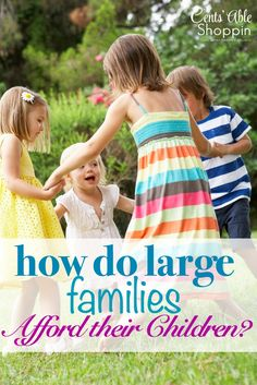 How do Large Families Afford their Children