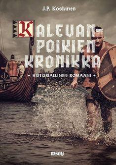 Kalevanpoikien kronikka - Juha-Pekka Koskinen :: Julkaistu 23.2.2018 #historia #seikkailu Books To Read, Reading, Movie Posters, Movies, Historia, Films, Film Poster, Reading Books, Cinema