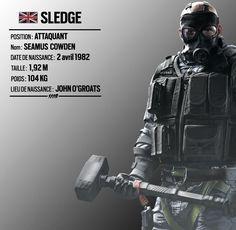 Sledge, Opérateur de l'Unité Britannique et spécialiste de la destruction ! Petite anecdote : il a affectueusement surnommé sa masse « le Tronc ».