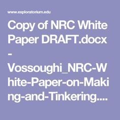 Copy of NRC White Paper DRAFT.docx - Vossoughi_NRC-White-Paper-on-Making-and-Tinkering.pdf White Paper, Pdf, How To Make