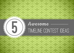 5 Awesome Timeline Contest Ideas