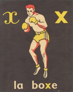X = La Boxe / vintage French Alphabet Cards (note that the convention here does not assume that the letter being taught is at the beginning of the word)