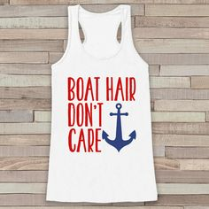 Boat Hair Don't Care Summer Tank Top Funny Boating Tank Vacation Tank... ($19) ❤ liked on Polyvore featuring tops, silver, tanks, women's clothing, summer tank tops, racer back tank, white summer shirt, graphic tanks and white tank