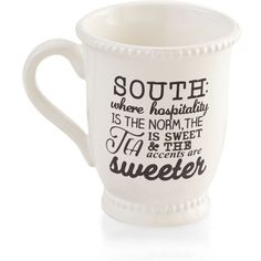 Mud Pie  16-Oz. 'South' Definition Mug ($15) ❤ liked on Polyvore featuring home, kitchen & dining, drinkware, white, inspirational coffee mugs, inspirational mugs, ceramic mugs, coffee tea mugs and coffee mugs