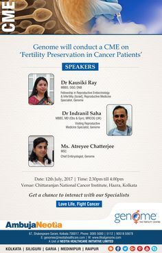 Genome will conduct a CME on 'Fertility Preservation in Cancer Patients' tomorrow, 12th July (2.30-4.00pm) @ Chittaranjan National Cancer Institute, Kolkata. Get a chance to interact with our specialists.