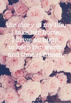 """""""the story of my life I give her hope I spend her love until shes broke inside the story of my life...♥"""""""