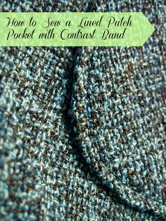 Tutorial: How to Sew a Lined Patch Pocket with Contrast Band Sewing For Beginners, Dressmaking, Contrast, Patches, Pocket, Band, Organize, Sew Dress, Sash
