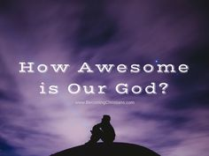 The nature, majesty, and power of our God are beyond the human realm. It is something that is difficult to grasp through our limited mind. However, if you want to get a glimpse of how awesome our God is, then you better read this post.