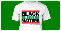 #blackbusinessmatters shirts and hoodies... pre-orders are open again- order at http://teespring.com/blackbusinessmatters?utm_content=bufferb5f5e&utm_medium=social&utm_source=pinterest.com&utm_campaign=buffer
