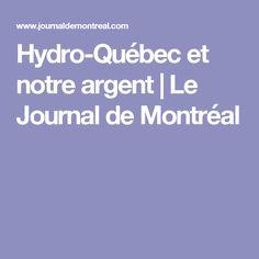 Hydro-Québec et notre argent | Le Journal de Montréal