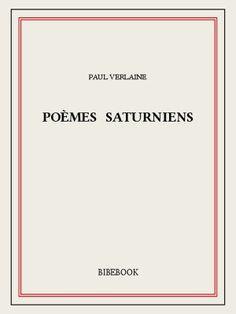 Télécharger :  Poèmes saturniens - Verlaine, Paul