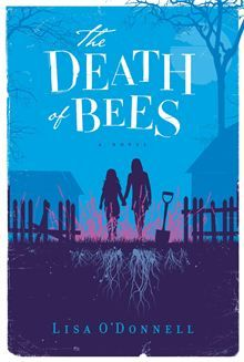 The Death of Bees by Lisa O'Donnell. US Edition: http://www.kobobooks.com/ebook/The-Death-of-Bees/book-gnB1s4NO4kG2ONmCUgecjA/page1.html #kobo #ebooks