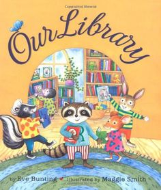 Our Library by Eve Bunting & Maggie Smith Library Week, Local Library, County Library, Library Lessons, Library Card, Library Books, Library Ideas, Reading Books, Eve Bunting