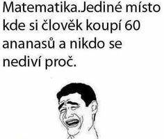 Matematika Good Jokes, Funny Jokes, English Jokes, Jokes Quotes, Meme Faces, Derp, Best Memes, Hunger Games, Funny Cute