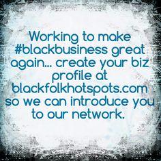Working to make #blackbusiness great again... create your biz profile at bfhsnetwork.com/main/authorization/signUp?target=http%3A%2F%2Fbfhsnetwork.com%2F%3Fxgi%3D24eplpCFYfYmqZ%26xgkc%3D1 so we can introduce you to our network.   #blackbiz #blackbusiness #urbanevents #supportblackbusiness #blackwallstreet #teamBFHS #powernomics #supportblackbiz #sbbtv #notonedime #blackfriday #blackbusinessmatters #blackdollars #buyblackmovement #blackamerica #marcusgarvey  Do it now!