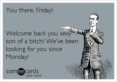 You, there Friday!