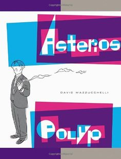 Asterios Polyp by David Mazzucchelli,http://www.amazon.com/dp/0307377326/ref=cm_sw_r_pi_dp_qxiSsb18DFC8NRQX