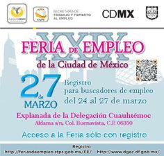 Recuerda que el próximo jueves 27 de marzo en la explanada de la Delegación Cuauhtémoc se realizará la XXIX Feria de Empleo de la Ciudad de México, no olvides registrarte en: http://feriasdeempleo.stps.gob.mx/FE/