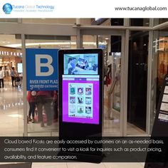#Cloud based #Kiosks are easily accessed by #customers on an as-needed basis, #consumers find it convenient to visit a #kiosk for inquiries such as #product #pricing, availability, and feature comparison. #TucanaGlobalTechnology #Manufacturer #HongKong