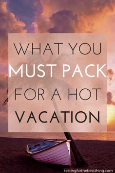 This list is amazing! It will tell you exactly what to pack for a hot vacation. There are things I never would have thought of but are totally necessary! - www.testingforthebestthing.com/what-to-pack-hot-vacation/