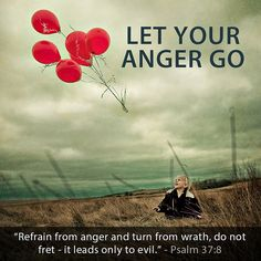 Stop being angry it can grow like a weed spreading till it covers your being. Put aside rage, and don't be upset — it leads to evil remembering always God forgave. Psalm 37:8❤️