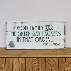 God Family And The Green Bay Packers In That Order | Vince Lombardi | Wood Sign | SKU-775